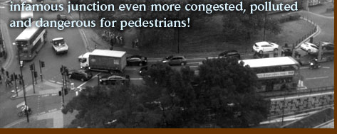 an even more congested, polluted and dangerous place for pedestrians!